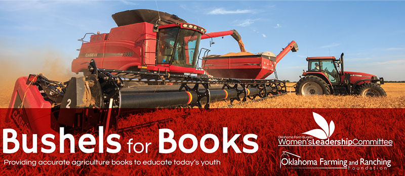 Bushels for Books presented by the Oklahoma Farming and Ranching Foundation and the Oklahoma Farm Bureau Women's Leadership Committee